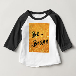 Be Brave - gold Baby T-Shirt