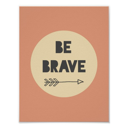 Be Brave Inspirational Art - Nursery Art Poster