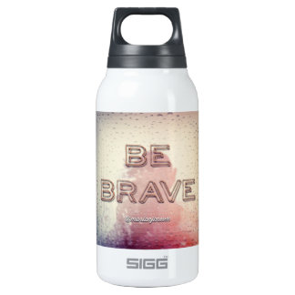 Be brave insulated water bottle