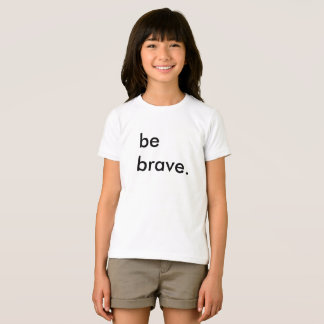 Be Brave Kids White T-Shirt