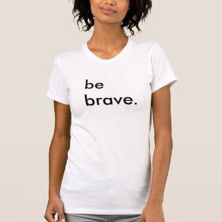 Be Brave Ladies White T-Shirt