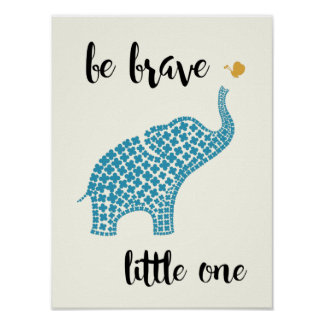 Be Brave Little One - Blue Baby Elephant Poster