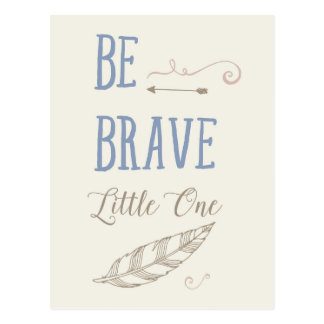 Be Brave Little One Postcard