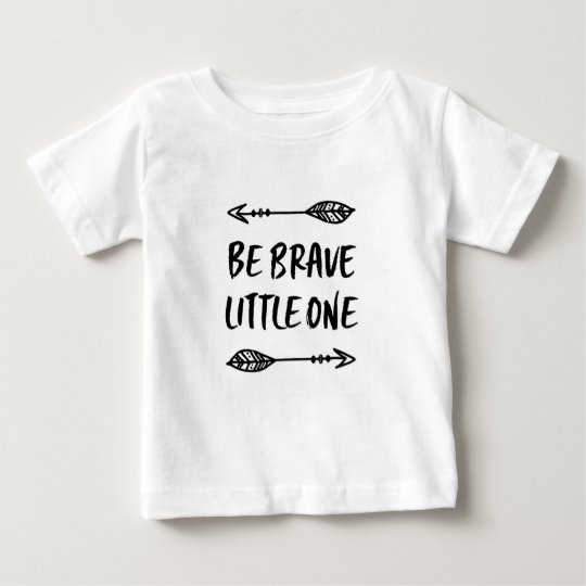 Be brave little one typography kids T-shirt