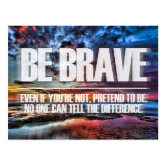 Be Brave - Motivational Quote Postcards
