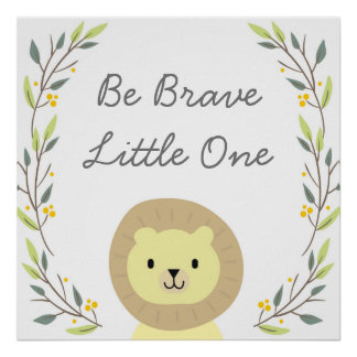 Be Brave - Nursery Art Decor Poster