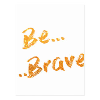 Be Brave Postcard