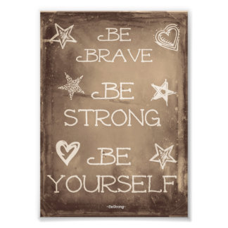 Be Brave poster in 5x7 Photo Print
