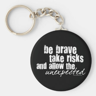 Be Brave Take Risks Basic Round Button Key Ring