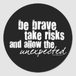 Be Brave Take Risks Round Stickers