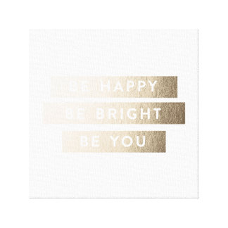 Be Bright Be Happy Be You Foil Art Canvas Canvas Print
