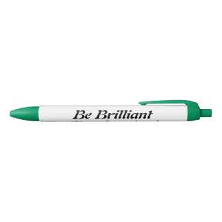 Be Brilliant Stay Inspired Green Trim, Black Ink Black Ink Pen