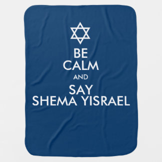 Be Calm And Say Shema Yisrael Baby Blankets