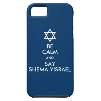 Be Calm And Say Shema Yisrael Case For The iPhone 5