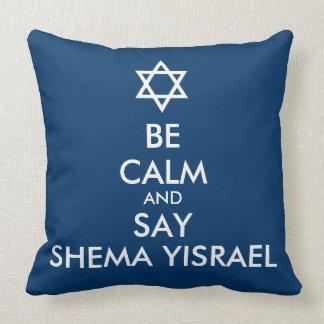 Be Calm And Say Shema Yisrael Throw Pillow