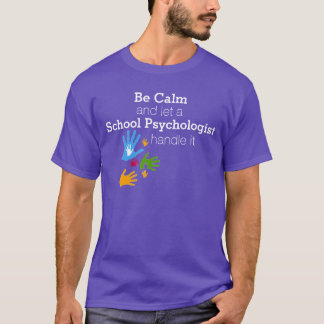 Be Calm School Psychologist Tee Shirt