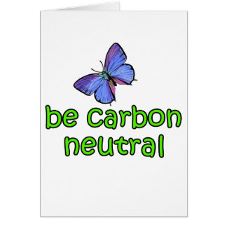 Be Carbon Neutral Greeting Cards