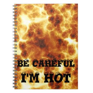 BE CAREFUL I'M HOT Fun Fire Design Notebook