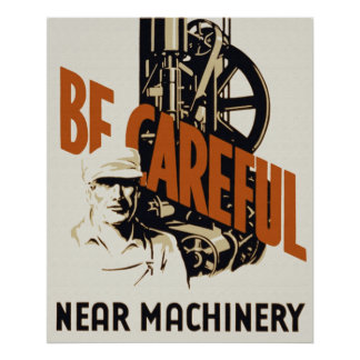 Be Careful Near Machinery Poster