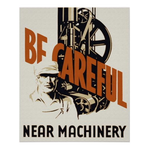 Be Careful Near Machinery Poster