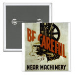Be Careful Near Machinery - WPA Poster - 15 Cm Square Badge