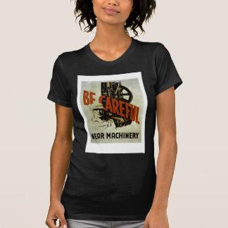 Be Careful Near Machinery - WPA Poster - T-Shirt