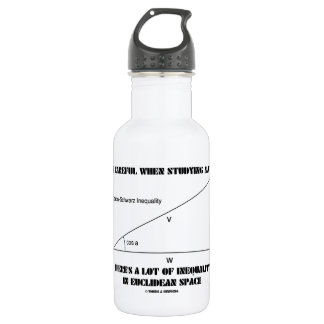 Be Careful When Studying Math Inequality Euclidean 532 Ml Water Bottle