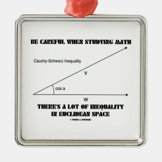 Be Careful When Studying Math Inequality Euclidean Silver-Colored Square Decoration