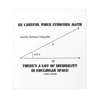 Be Careful When Studying Math Inequality Euclidean Memo Pad