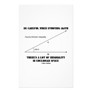 Be Careful When Studying Math Inequality Euclidean Stationery Design