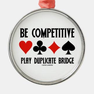 Be Competitive Play Duplicate Bridge Ornament