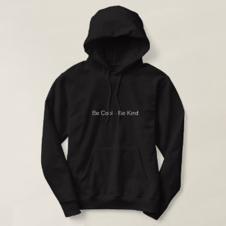 Be Cool - Be Kind hoody