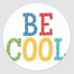Be Cool Round Stickers