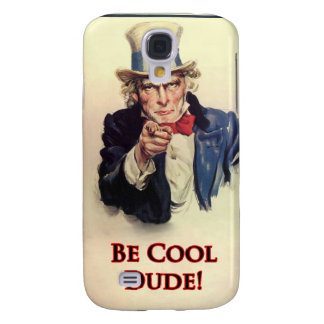 Be Cool Uncle Sam Poster Galaxy S4 Case