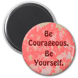 be courageous 6 cm round magnet