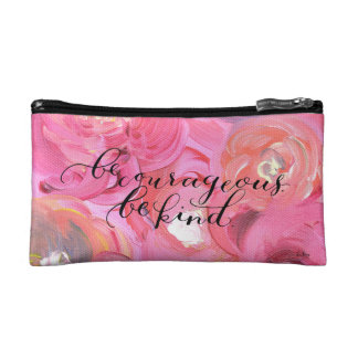Be Courageous. Be Kind. Cosmetics Bags