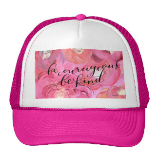 Be Courageous Be Kind Trucker Hat
