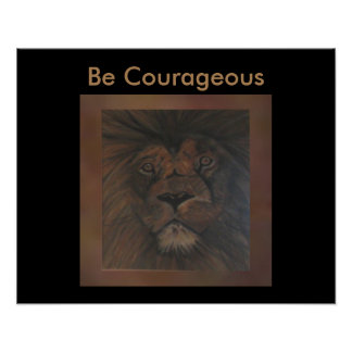 BE COURAGEOUS Wild Lion Poster on Brown/Black