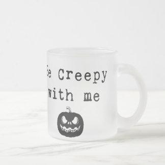 Be Creepy With Me | Halloween Coffee Mug