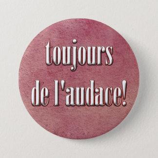 be daring 7.5 cm round badge