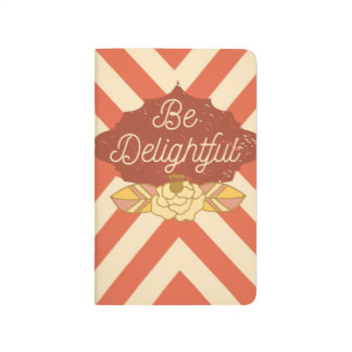 Be delightful, be you journal