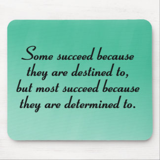 Be determined to succeed mouse pad