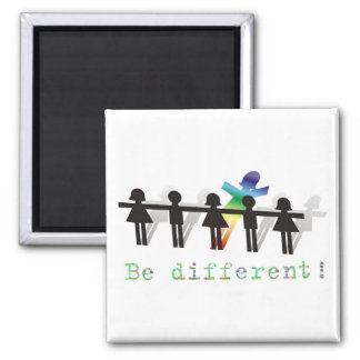 Be different! magnet