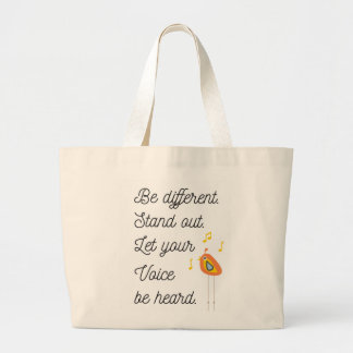 Be Different,Stand Out,Let Your Voice Be Heard Large Tote Bag