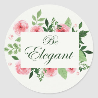 """Be Elegant"" Quote Watercolor Roses Round Sticker"