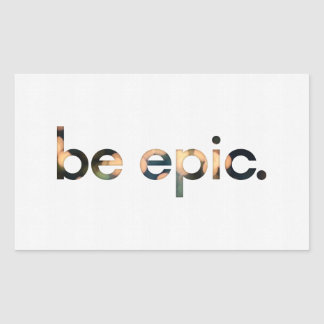 Be Epic Sticker