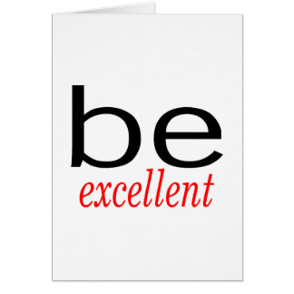 Be Excellent Card