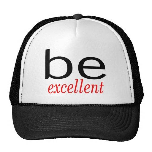 Be Excellent Trucker Hats