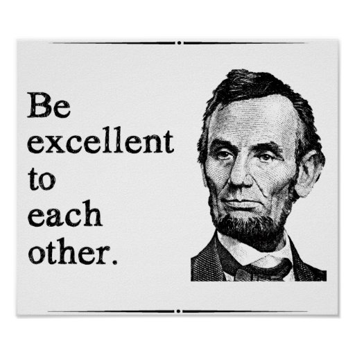 Be Excellent To Each Other Posters