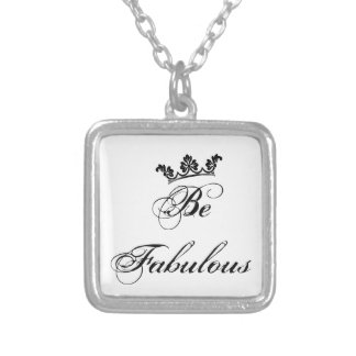 Be Fabulous Quote Custom Jewelry